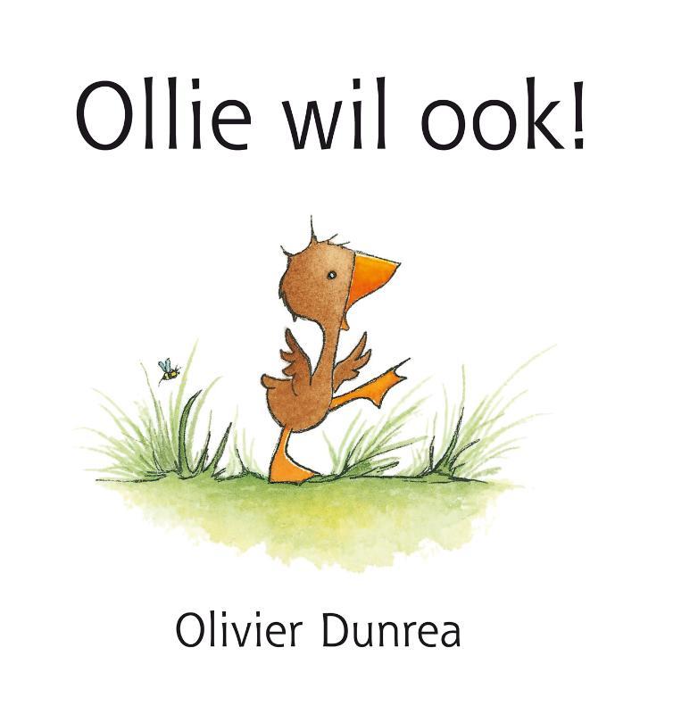 Olivier Dunrea,Ollie wil ook!
