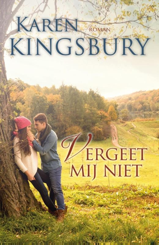 Karen Kingsbury,Vergeet mij niet