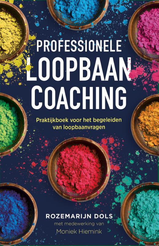 Rozemarijn Dols, Moniek Hiemink,Professionele loopbaancoaching, 3e herziene editie