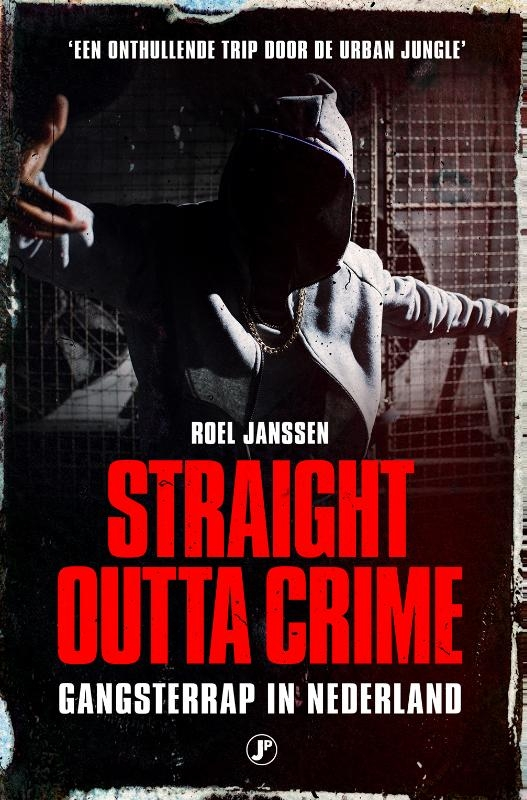 Roel Janssen,Straight Outta Crime