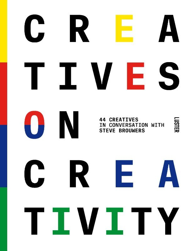 Steve Brouwers,Creatives on Creativity