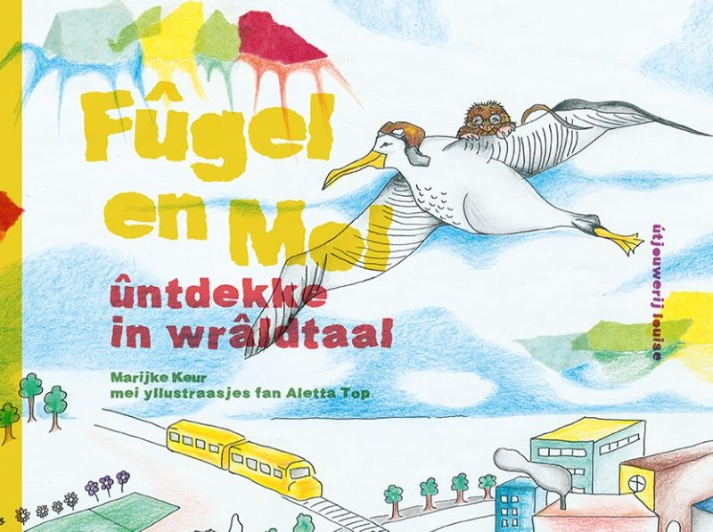 Marijke Keur,Fûgel en Mol ûntdekke in wrâldtaal