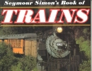 Simon, Seymour,Seymour Simons Book of Trains