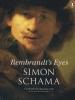 Schama, Simon,Rembrandts Eyes