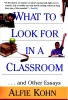 Kohn, Alfie,What to Look for in a Classroom