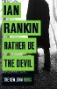 <b>I. Rankin</b>,Rather Be the Devil