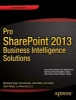 Singh, M.,,Pro Sharepoint 2013 Business Intelligence Solutions