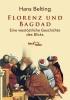 Belting, Hans,Florenz und Bagdad