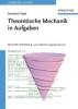 Tiebel, Reinhard,Theoretische Mechanik in Aufgaben