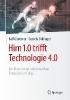 Ralf Gunthner,   Daniela Dollinger,Hirn 1.0 Trifft Technologie 4.0
