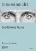 Schweizer, Thomas,Innenansicht - Zweifel eines Arztes