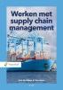 <b>Carline van der Meer, Ad van Goor</b>,Werken met supply chain management