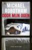Michael  Robotham,Door mijn ogen