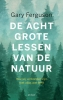 <b>Gary  Ferguson</b>,De acht grote lessen van de natuur