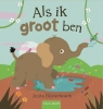 <b>Anita  Bijsterbosch</b>,Als ik groot ben