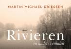 Martin Michael  Driessen,Rivieren en andere verhalen