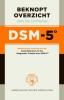 American Psychiatric Association,Beknopt overzicht van de criteria van de DSM-5
