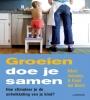 Emiel van Doorn Albert  Janssens,Groeien doe je samen