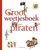 Pascale  Hédelin ,Groot weetjesboek over piraten