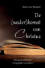 Aren  van Waarde ,De (weder)komst van Christus