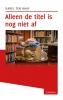 Karel ten Haaf,Alleen de titel is nog niet af