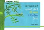 <b>Hans  Koerts, Maurits van Huijstee</b>,Niemand weet dat ik een vlinder ben
