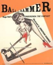 Hammer, Jonathan Ball & Hammer - Hugo Ball`s Tenderenda the Fantastic