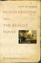 Yeazell, Ruth Bernard Art of the Everyday - Dutch Painting and the Realist Novel