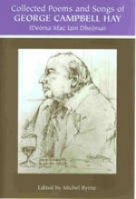 Byrne, Michael George Campbell Hay (Deorsa Mac Iain Dheorsa) - Collected Poems and Songs
