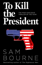 Bourne, Sam Bourne*To Kill the President