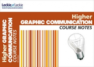 Barry Forbes,   Leckie & Leckie,   Peter Linton,   Scott Hunter Higher Graphic Communication Course Notes