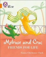 Emma Chichester Clark Melrose and Croc Friends For Life