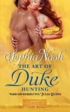 Nash, Sophia The Art of Duke Hunting