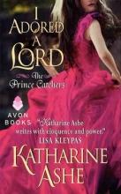 Ashe, Katharine I Adored a Lord