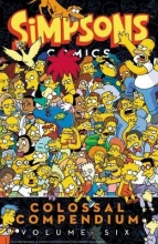 Matt Groening Simpsons Comics Colossal Compendium Volume 6