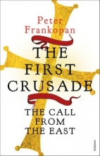 Peter Frankopan, The First Crusade