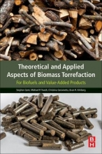 Gent, Stephen Theoretical and Applied Aspects of Biomass Torrefaction