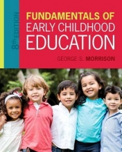 Morrison, George S. Fundamentals of Early Childhood Education