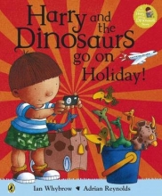 Whybrow, Ian Harry and the Bucketful of Dinosaurs go on Holiday