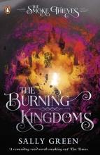 Sally Green , The Burning Kingdoms (The Smoke Thieves Book 3)