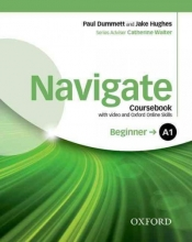 Navigate: A1 Beginner: Coursebook with DVD and Oxford Online Skills Program