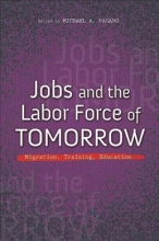 Michael A. Pagano Jobs and the Labor Force of Tomorrow