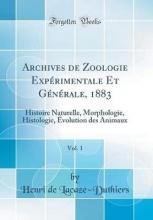 Lacaze-Duthiers, Henri De Lacaze-Duthiers, H: Archives de Zoologie Expérimentale Et Gé