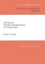 Daniel I. Axelrod The Eocene Thunder Mountain Flora of Central Idaho