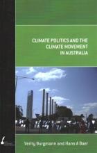 Burgmann, Verity,   Baer, Hans A. Climate Politics and the Climate Movement in Australia