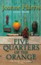 Harris, Joanne Five Quarters of the Orange