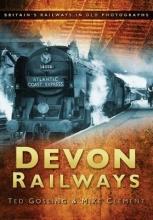 Ted Gosling,   Mike Clement Devon Railways