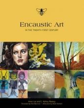 Lee, Anne,   Rooney, E. Ashley Encaustic Art in the Twenty-First Century