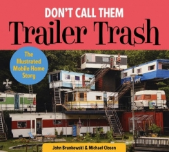 Brunkowski, John Don`t Call Them Trailer Trash