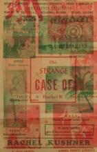 Kushner, Rachel The Strange Case of Rachel K